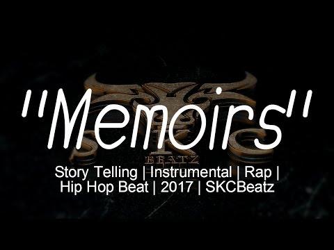 """Memoirs"" | Story Telling | Instrumental | Rap | Hip Hop Beat | 2017 | SKCBeatz"