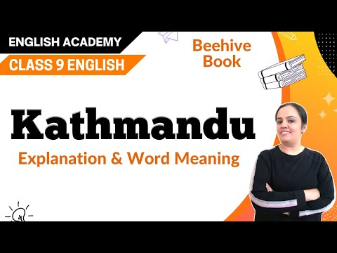 Kathmandu, Class 9 CBSE English Lesson Explanation, Summary