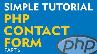 Create a PHP Contact Form - Simple, Easy Tutorial (Part 2)