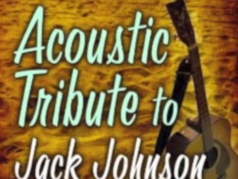 I Got You - Jack Johnson Acoustic Tribute