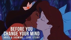 "Ariel & Jasmin ""Before You Change Your Mind"" Disney Story"