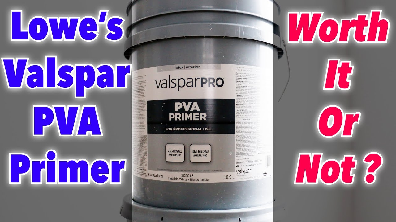 Lowe S Valspar Pva Primer Review Worth It Or Not Youtube