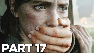 THE LAST OF US 2 Walkthrough Gameplay Part 17 - TOMMY AND JOEL FLASHBACK (Last of Us Part 2)