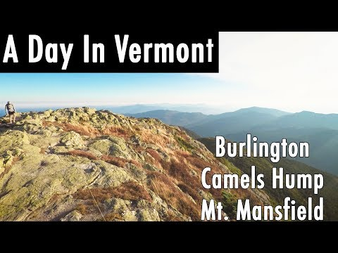 A Day In Vermont - Burlington/Camel's Hump/Mt Mansfield