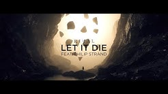 Rival - Let It Die (ft. Philip Strand) [Official Lyric Video]
