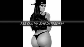 R&B Club Mix 2015 DJ FRE$H #4