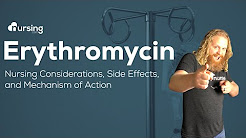 Erythromycin Nursing Considerations, Side Effects, and Mechanism of Action Pharmacology for Nurses