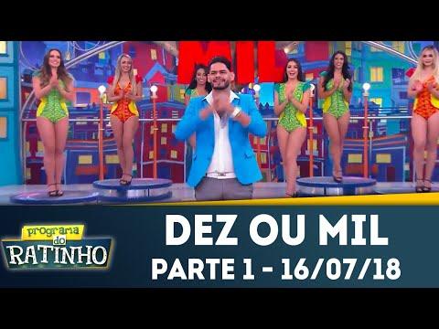 Dez ou Mil - Parte 1 | Programa do Ratinho (16/07/2018)