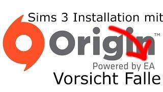 [Sims 3][Tutorial][German]Vorsicht Falle: Wie Origin die Sims 3 Installation versaut.