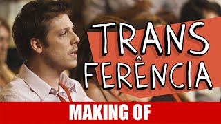 Vídeo - Making Of – Transferência