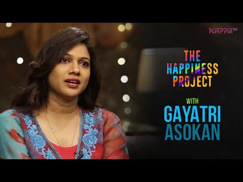 Gayatri Asokan - The Happiness Project - Kappa TV