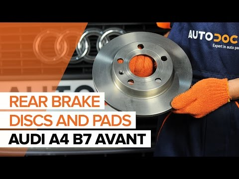 How to replace rear brake discs and rear brake pads on AUDI A4 B7 AVANT  TUTORIAL | AUTODOC