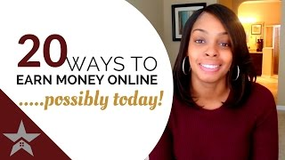 20 Easy Ways To Earn Money Online... Possibly TODAY!