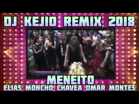 Elias Moncho Chavea Omar Montes  Meneito DJ KEJIO REMIX 2018