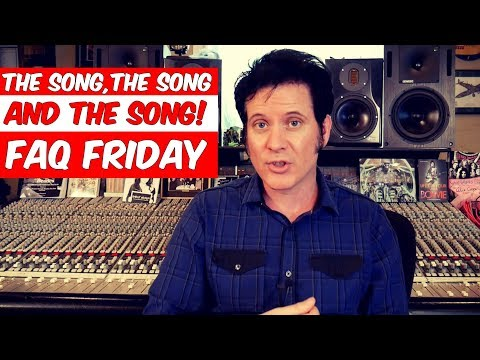 The Song, the song and the song! | FAQ Friday- Warren Huart: Produce Like A Pro