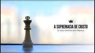 A supremacia de Cristo - Hebreus 4   Rev. Rodrigo Leitão - 06/06/2021