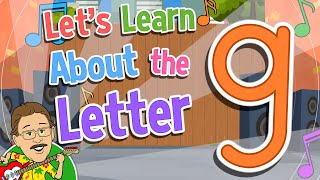 Let's Learn About the Letter g   Jack Hartmann Alphabet Song