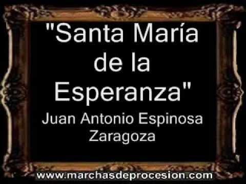 Santa María de la Esperanza - Juan Antonio Espinosa Zaragoza [AM]