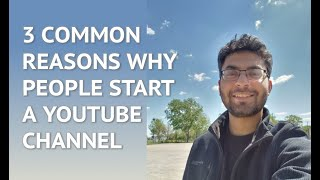 3 common reasons why people start a youtube channel | 2020