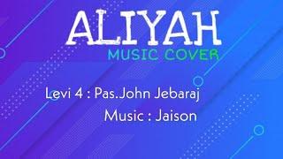 Pas. John Jebaraj  | Levi 4 |ALIYAH | Music Cover |