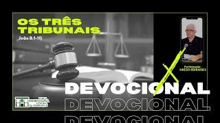 Devocional | Os três tribunais | 03/11/2020