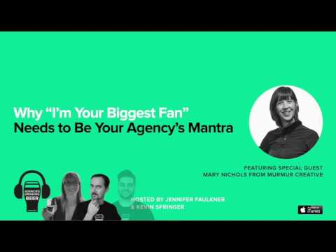"""Why """"I'm Your Biggest Fan"""" Needs to Be Your Agency's Mantra - ADB-038"""