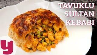 Tavuklu Sultan Kebabı Tarifi (Sofranın Hükümdarı!) | Yemek.com