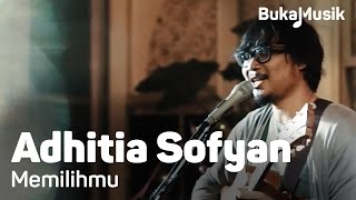 Gambar cover Adhitia Sofyan - Memilihmu | BukaMusik