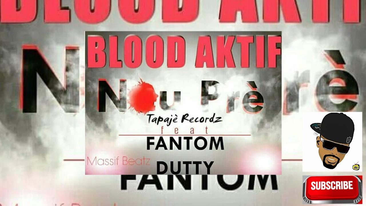Download FANTOM / DUTTY / BLOOD AKTIF - Nou prè ( Official Audio ). SAJES NET ALE RAP KREYOL TV SHOW.