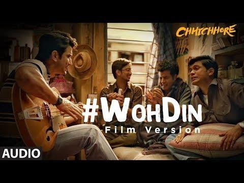 Woh Din (Film Version)  Audio   Chhichhore   Nitesh Tiwari  Sushant, Shraddha  Pritam, Tushar Joshi Mp3