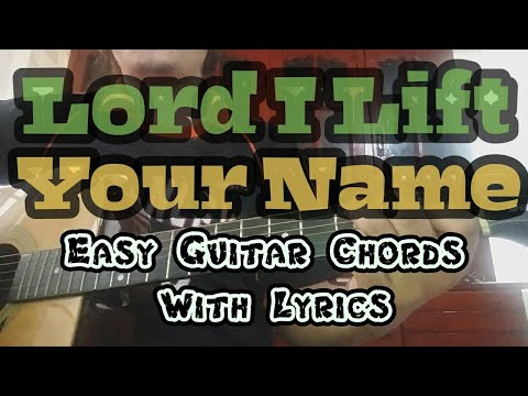 Lord I Lift Your Name On High By Maranatha Singers | Easy Guitar Chords With Lyrics