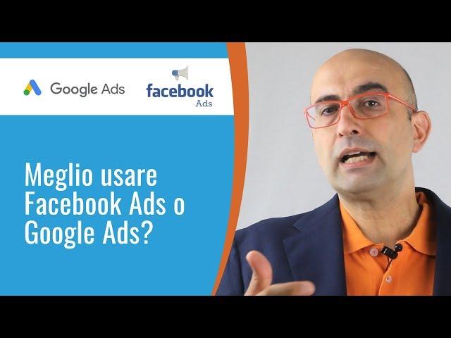 Annunci Facebook Ads vs Google Ads - pro e contro