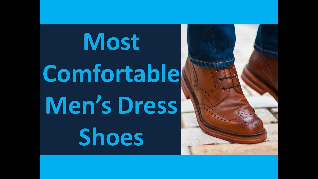 Most Comfortable Men S Dress Shoes Youtube