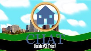 CHAT Update #3 - Trips!!