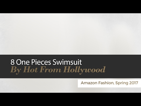 10 One Pieces Swimsuit By Hot From Hollywood Amazon Fashion, Spring 2017