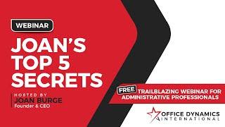Webinar For Administrative Assistants - RAW REAL UNCUT - Joan's Top 5 Secrets