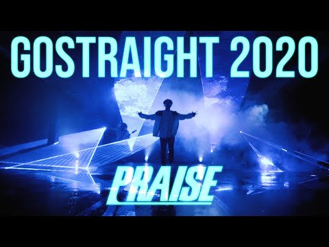PRAISE - GOSTRAIGHT 2020 - MV【OFFICIAL MUSIC VIDEO】