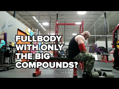 Full Body Workout Using Only the Big 4 Compounds?