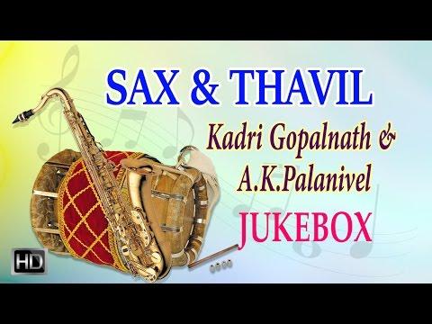 Kadri Gopalnath & A.Kvel - Sax & Thavil - Carnatic Instrumental Music - Jukebox