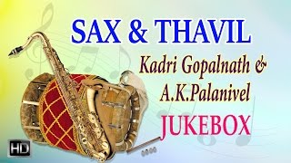 Kadri Gopalnath & A.K.Palanivel - Sax & Thavil - Carnatic Instrumental Music - Jukebox