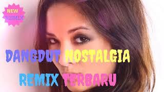 Gambar cover NEW REMIX DANGDUT NOSTALGIA TERBARU