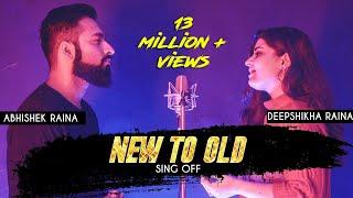 New To Old Mashup | Sing Off | Abhishek Raina & Deepshikha Raina | 15 Years 15 Songs on one Beat