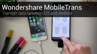 MobileTrans: Transfer data and files between iOS and Android devices