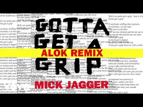 Mick Jagger - Gotta Get A Grip (Alok Remix)