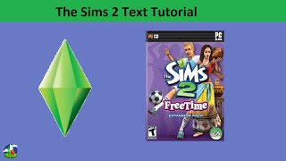 The Sims 2 Text Tutorial: FreeTime expansion pack