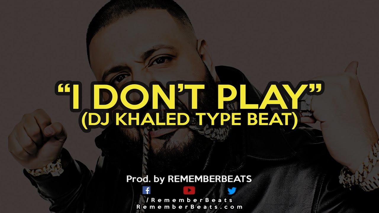 dj khaled i don t play about my paper instrumental type beat dj khaled i don t play about my paper instrumental type beat