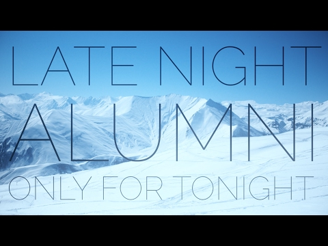 Late Night Alumni - Only For Tonight (Official Lyric Video)