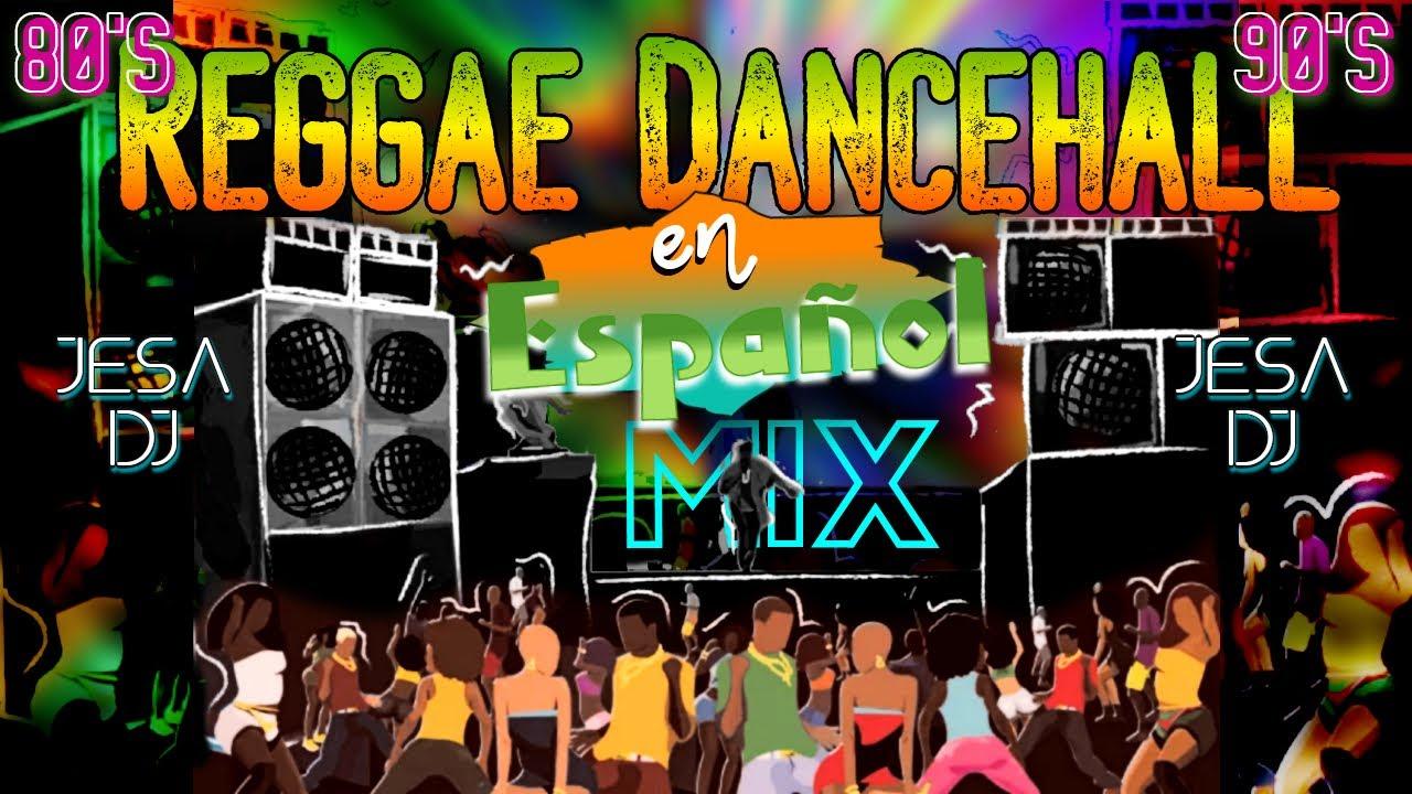 [ PLENAS ] REGGAE MIX DE LOS 90 EN ESPAÑOL(Spanish Ragga Mix)