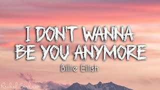 Billie Eilish - idontwannabeyouanymore (Lyrics)