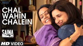 Saina: Chal Wahin Chalein | Shreya Ghoshal | Amaal Mallik | Parineeti Chopra | Manoj Muntashir